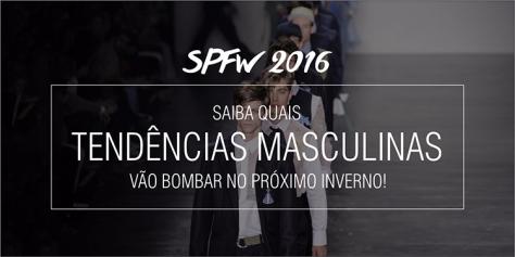 balanço-das-tendências-masculinas-da-SPFW-Inverno-2016-Homens-que-se-cuidam-1